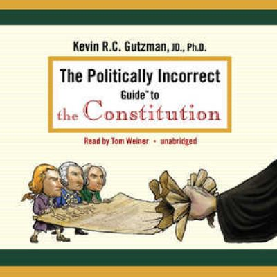 The Politically Incorrect Guide to the Constitution 9780786169566