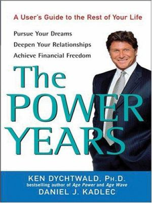 The Power Years: A User's Guide to the Rest of Your Life 9780786285679