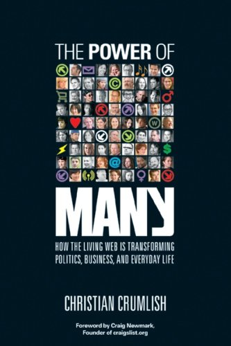 The Power of Many: How the Living Web Is Transforming Politics, Business, and Everyday Life 9780782143461