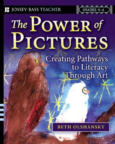 The Power of Pictures: Creating Pathways to Literacy Through Art, Grades K-6 [With DVD] 9780787996673