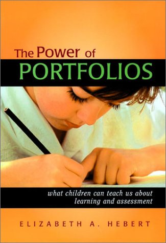 The Power of Portfolios: What Children Can Teach Us about Learning and Assessment 9780787958718