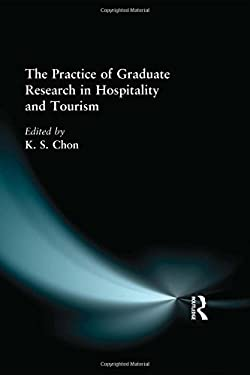The Practice of Graduate Research in Hospitality and Tourism 9780789007278