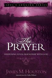 The Prayer: Deepening Your Friendship with God