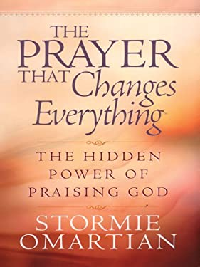 The Prayer That Changes Everything 9780786278886