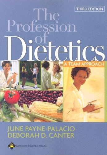 The Profession of Dietetics: A Team Approach 9780781753234
