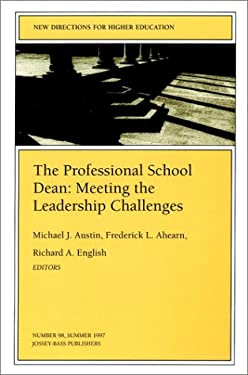 The Professional School Dean: Meeting the Leadership Challenges: New Directions for Higher Education 9780787998493