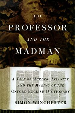 The Professor and the Madman: A Tale of Murder, Insanity, and the Making of the Oxford English Dictionary 9780783885001