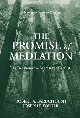 The Promise of Mediation: The Transformative Approach to Conflict 9780787974831