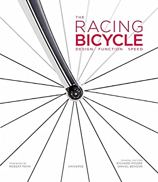 The Racing Bicycle: Design, Function, Speed 9780789324658