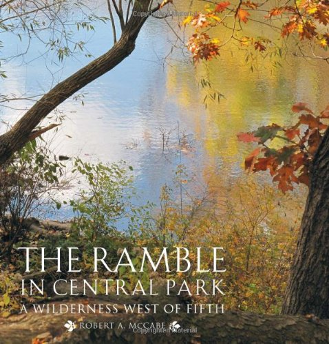 The Ramble in Central Park: A Wilderness West of Fifth 9780789210913