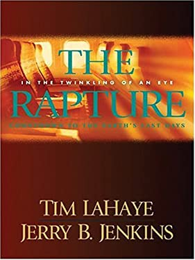 The Rapture: In the Twinkling of an Eye: Countdown to the Earth's Last Days 9780786288069