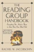 The Reading Group Handbook the Reading Group Handbook: Everything You Need to Know to Start Your Own Book Club Everything You Need to Know to Start Yo 9780786883240