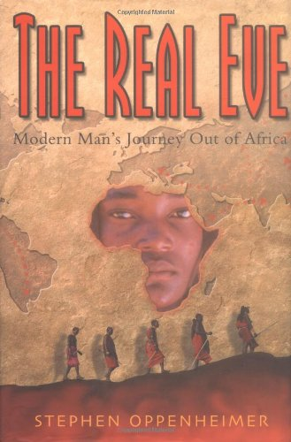 The Real Eve: Modern Man's Journey Out of Africa 9780786711925
