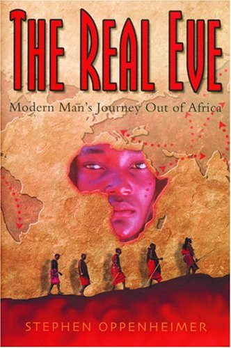 The Real Eve: Modern Man's Journey Out of Africa 9780786713349
