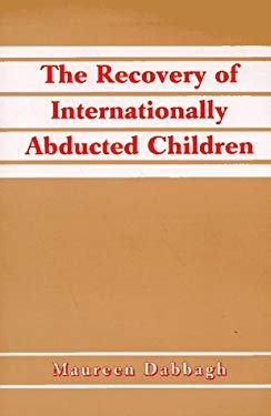 The Recovery of Internationally Abducted Children: A Comprehensive Guide 9780786402892
