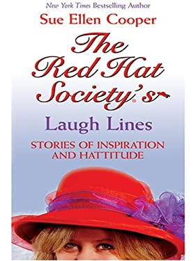 The Red Hat Society's Laugh Lines: Stories of Inspiration and Hattitude 9780786275588
