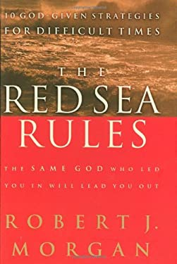 The Red Sea Rules: The Same God Who Led You in Will Lead You Out 9780785266495