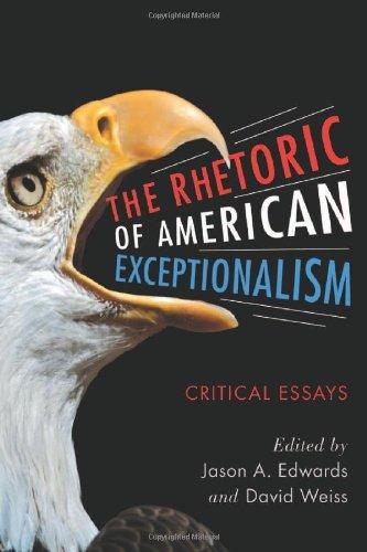The Rhetoric of American Exceptionalism: Critical Essays 9780786459704