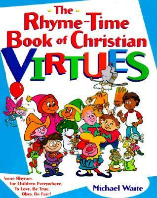 The Rhyme-Time Book of Christian Virtues 9780781432764