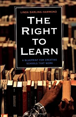 The Right to Learn: A Blueprint for Creating Schools That Work 9780787959425