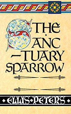 The Sanctuary Sparrow: The Seventh Chronicle of Brother Cadfael 9780786215997