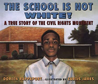 The School Is Not White!: A True Story of the Civil Rights Movement 9780786818389