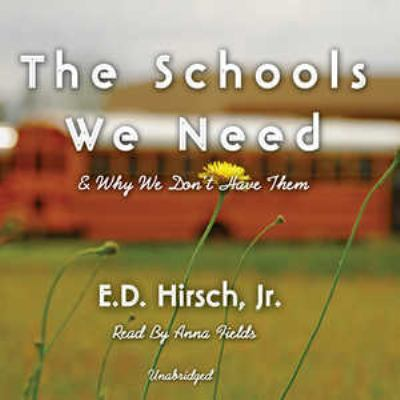 The Schools We Need: And Why We Don't Have Them 9780786159086