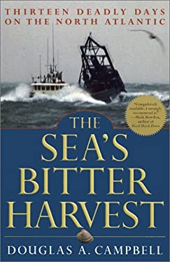 The Sea's Bitter Harvest: Thirteen Deadly Days on the North Atlantic 9780786709700