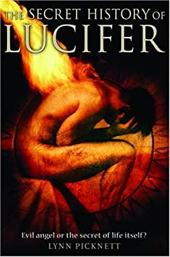 The Secret History of Lucifer: The Ancient Path to Knowledge and the Real Da Vinci Code 9780786715602