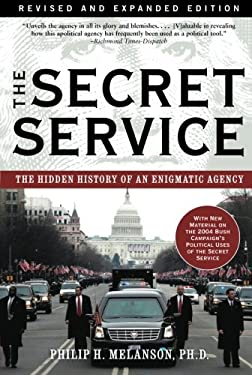 The Secret Service: The Hidden History of an Engimatic Agency 9780786716173