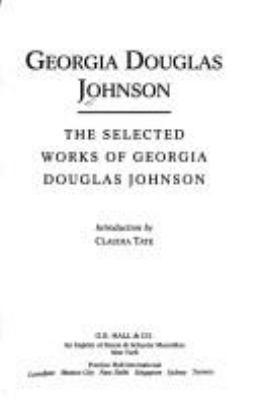 The Selected Works of Georgia Douglas Johnson - Gates / Johnson, Georgia Douglas