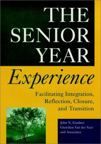 The Senior Year Experience: Facilitating Integration, Reflection, Closure, and Transition 9780787909277