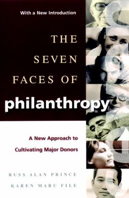The Seven Faces of Philanthropy: A New Approach to Cultivating Major Donors 9780787960575
