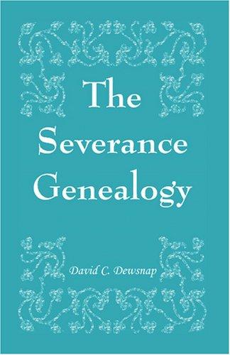 The Severance Genealogy 9780788403576