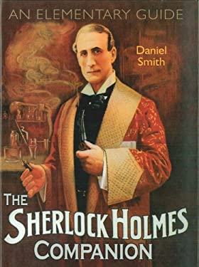 The Sherlock Holmes Companion: An Elementary Guide 9780785827849