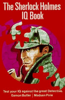 The Sherlock Holmes I.Q. Book: Test Your IQ Against the Great Detective 9780786703302