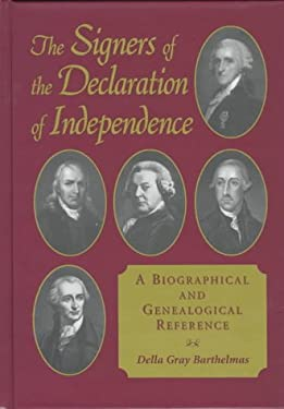 The Signers of the Declaration of Independence: A Biographical and Genealogical Reference 9780786403189