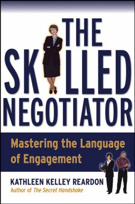 The Skilled Negotiator: Mastering the Language of Engagement 9780787966553