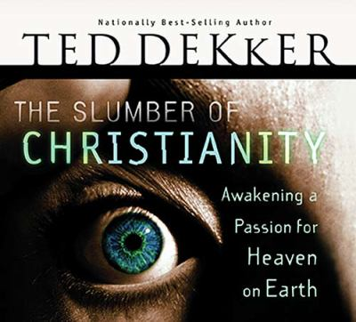 The Slumber of Christianity: Awakening a Passion for Heaven on Earth 9780785212409