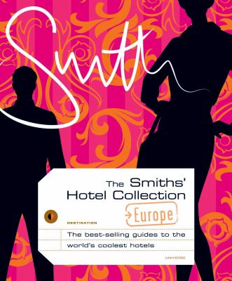 The Smith's Hotel Collection: Europe 9780789313836