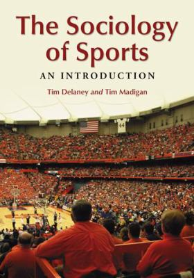 The Sociology of Sports: An Introduction 9780786441693