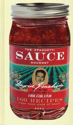 The Spaghetti Sauce Gourmet: 160 Recipes from Four Kinds of Sauce 9780785826231