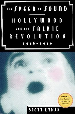 The Speed of Sound: Hollywood and the Talkie Revolution, 1926-1930 9780786160235