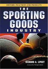 The Sporting Goods Industry: History, Practices and Products 3087393