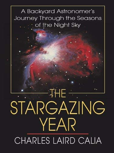 The Stargazing Year: A Backyard Astronomer's Journey Through the Seasons of the Night Sky 9780786281107