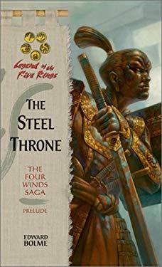 The Steel Throne: The Four Winds Saga, Prelude 9780786927128