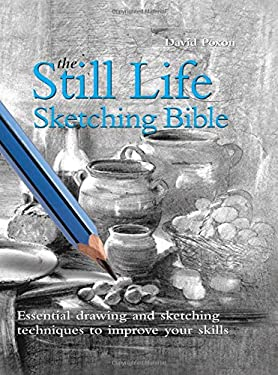 The Still Life Sketching Bible 9780785823629
