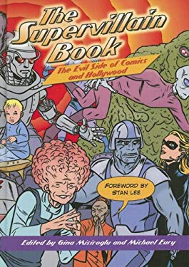 The Supervillain Book: The Evil Side of Comics and Hollywood 9780780809772