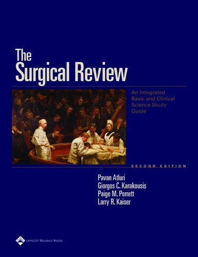The Surgical Review: An Integrated Basic and Clinical Science Study Guide 9780781756419