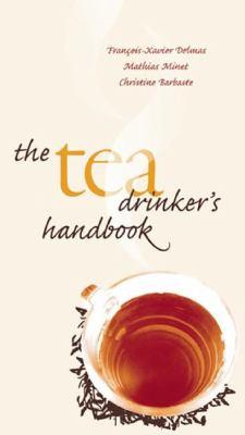 The Tea Drinker's Handbook 9780789209887